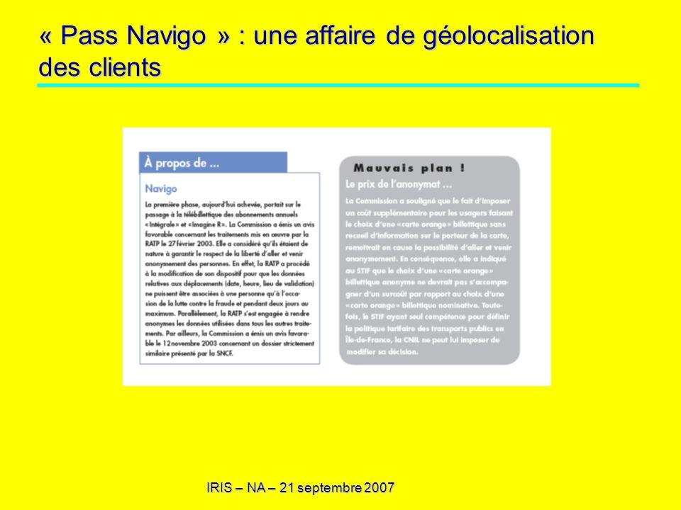 IRIS – NA – 21 septembre 2007 « Pass Navigo » : une affaire de géolocalisation des clients