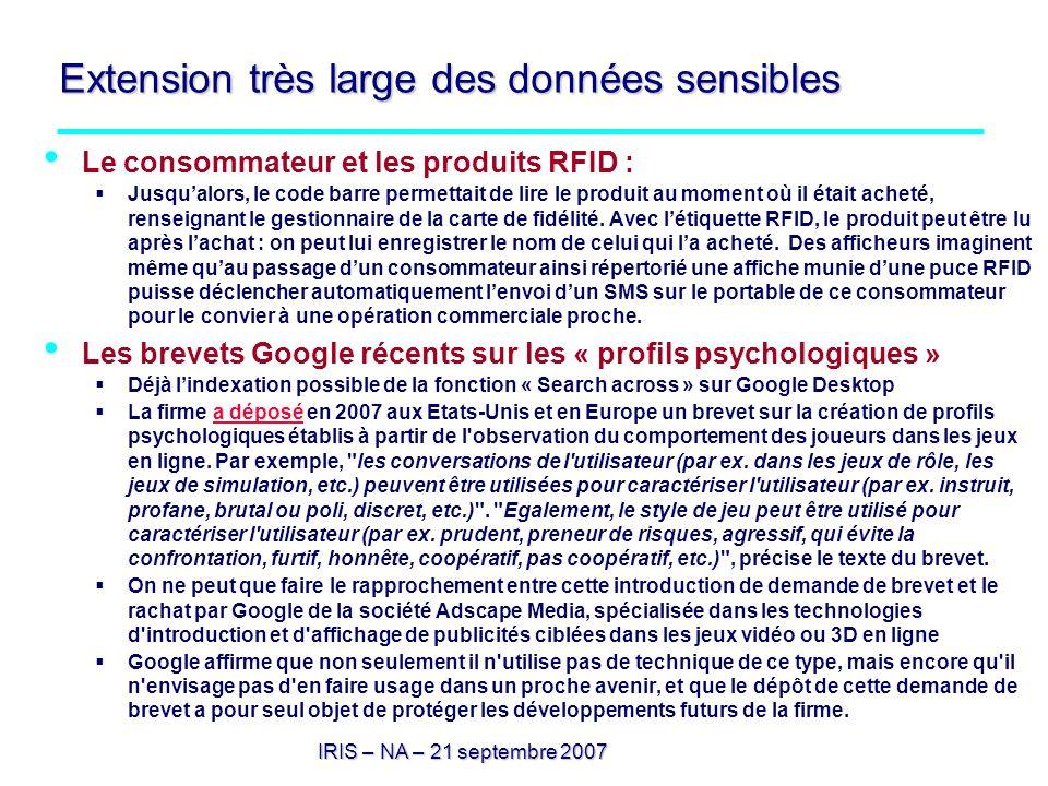 IRIS – NA – 21 septembre 2007 Extension très large des données sensibles Le consommateur et les produits RFID : Jusqualors, le code barre permettait d