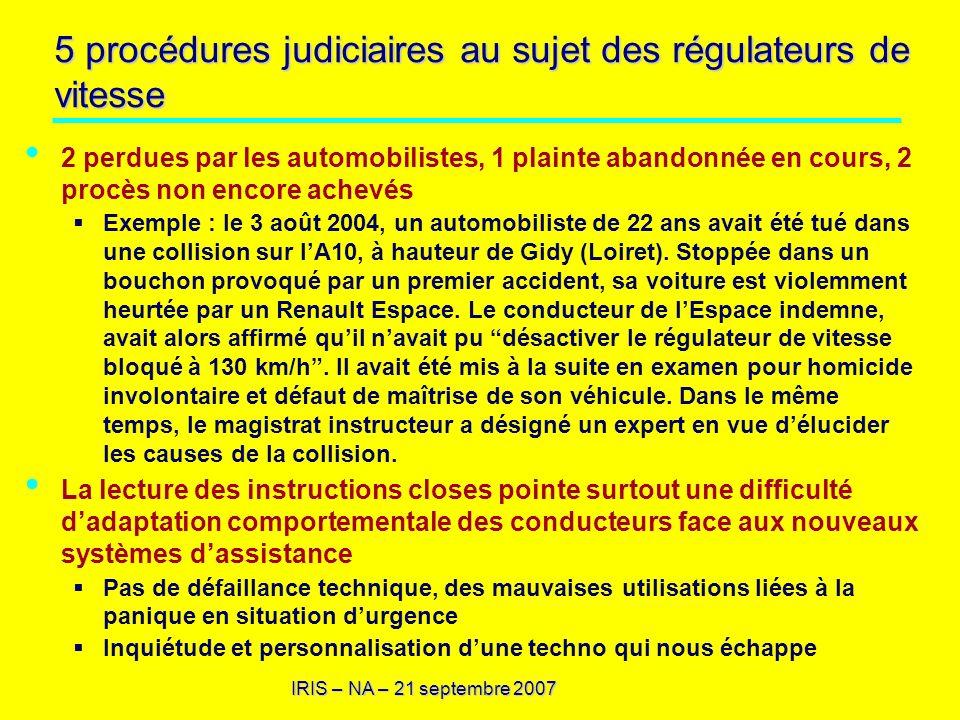 IRIS – NA – 21 septembre 2007 5 procédures judiciaires au sujet des régulateurs de vitesse 2 perdues par les automobilistes, 1 plainte abandonnée en c