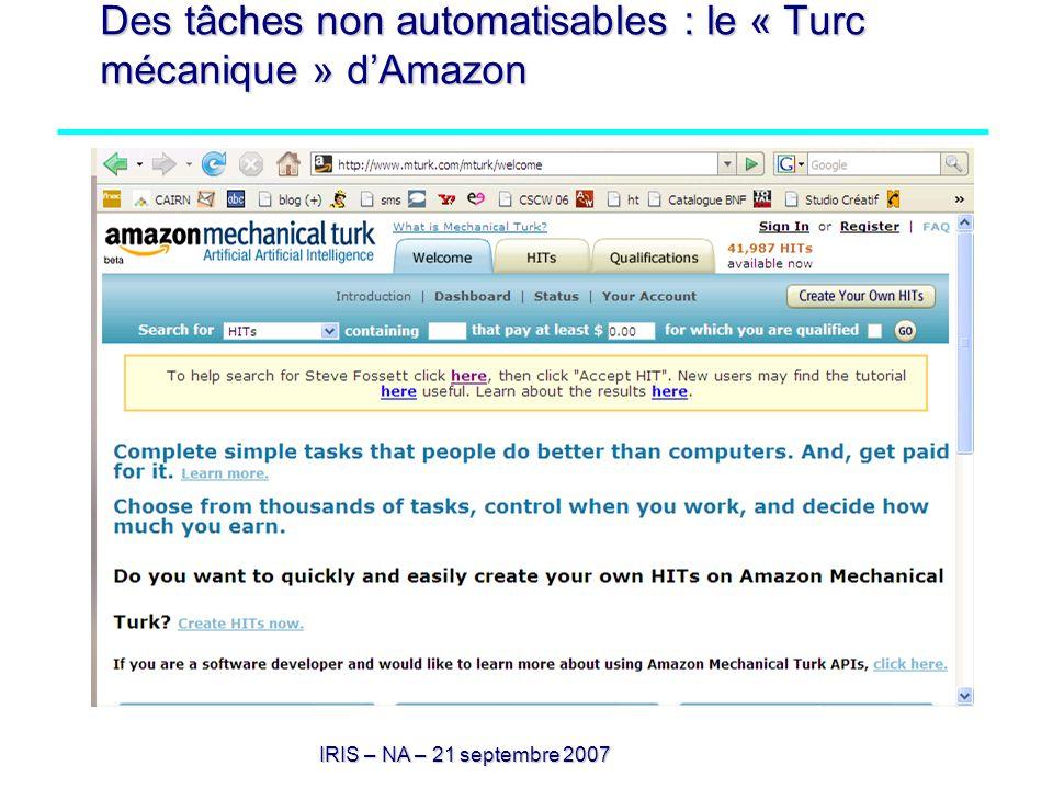IRIS – NA – 21 septembre 2007 Des tâches non automatisables : le « Turc mécanique » dAmazon