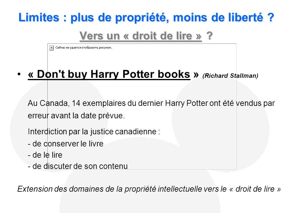 « Don t buy Harry Potter books » (Richard Stallman) Au Canada, 14 exemplaires du dernier Harry Potter ont été vendus par erreur avant la date prévue.