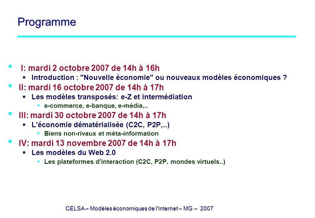 CELSA – Modèles économiques de l'Internet – MG – 2007 Programme I: mardi 2 octobre 2007 de 14h à 16h Introduction :