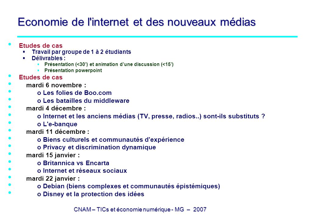 CNAM – TICs et économie numérique - MG – 2007 Economie de l'internet et des nouveaux médias Etudes de cas Travail par groupe de 1 à 2 étudiants Délivr
