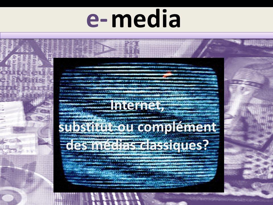 media Internet, substitut ou complément des médias classiques? e-