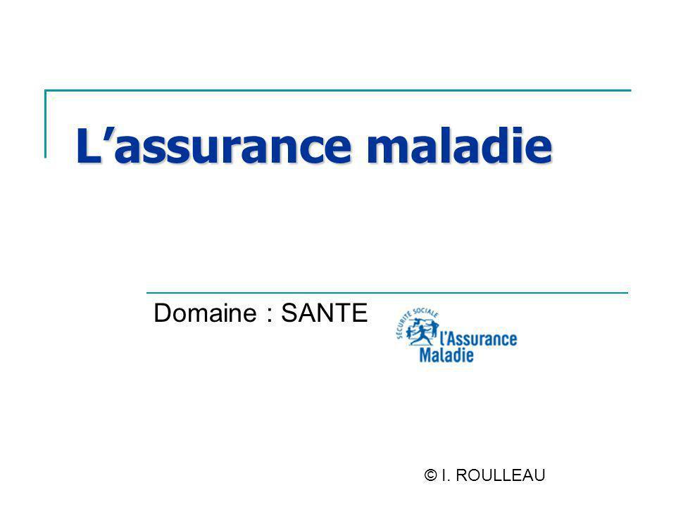 Lassurance maladie Domaine : SANTE © I. ROULLEAU