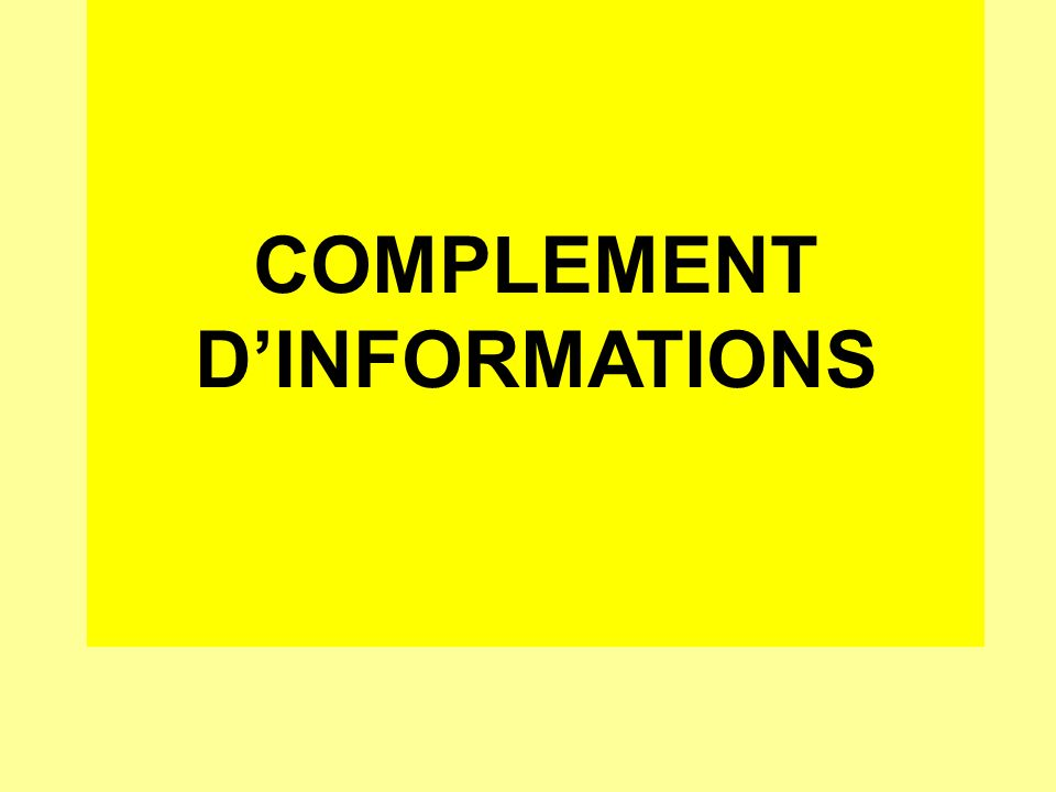 COMPLEMENT DINFORMATIONS