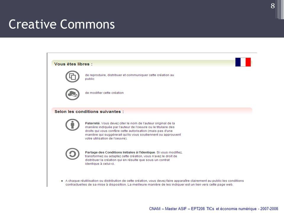 CNAM – Master ASIF – EPT208 TICs et économie numérique - 2007-2008 8 Creative Commons