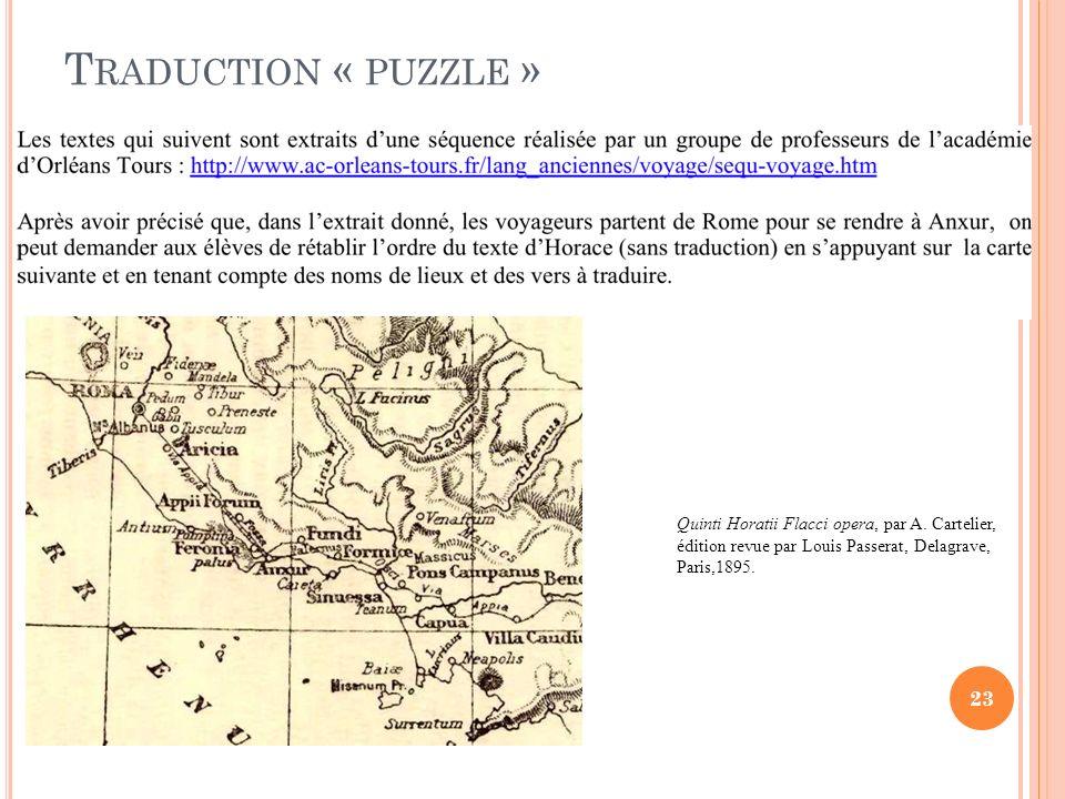 T RADUCTION « PUZZLE » Quinti Horatii Flacci opera, par A. Cartelier, édition revue par Louis Passerat, Delagrave, Paris,1895. 23