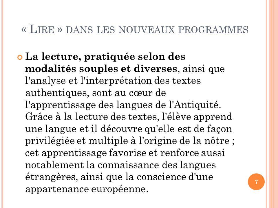« L IRE » DANS LES NOUVEAUX PROGRAMMES La lecture, pratiquée selon des modalités souples et diverses, ainsi que l'analyse et l'interprétation des text