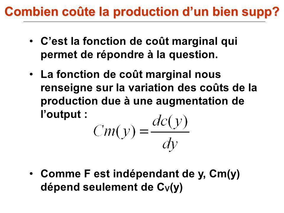 Cest la fonction de coût marginal qui permet de répondre à la question. La fonction de coût marginal nous renseigne sur la variation des coûts de la p