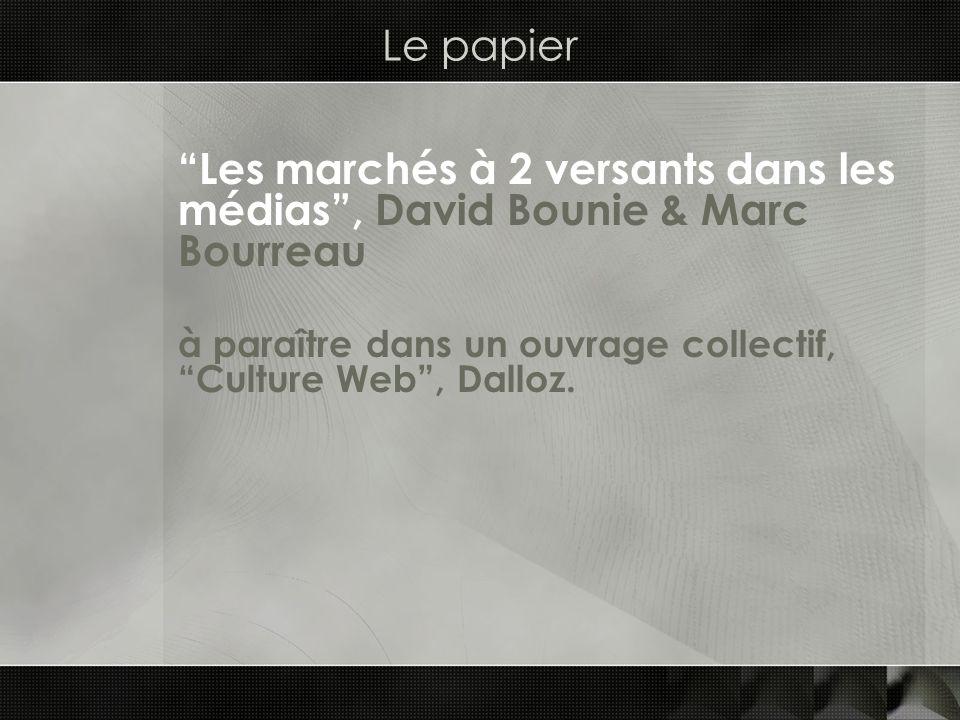 Le papier Les marchés à 2 versants dans les médias, David Bounie & Marc Bourreau à paraître dans un ouvrage collectif, Culture Web, Dalloz.