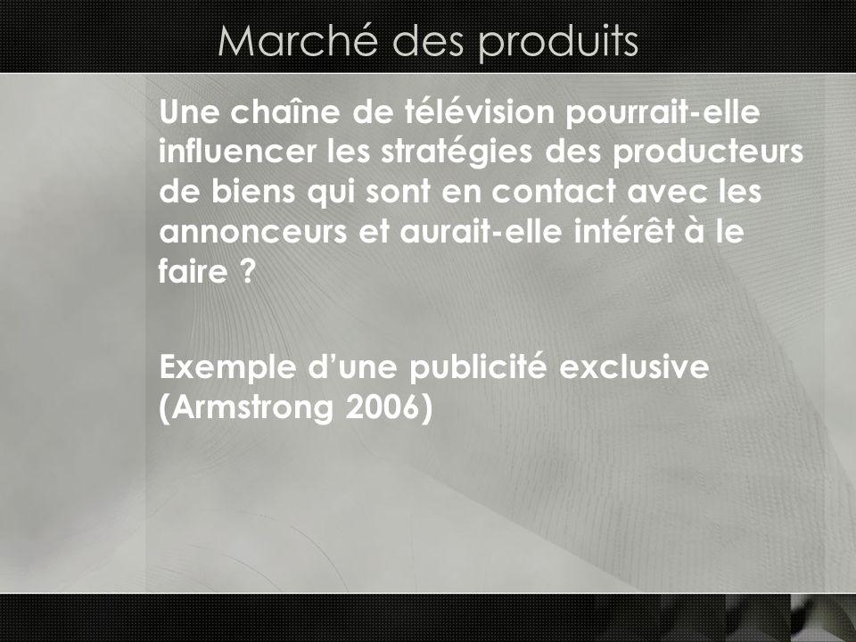 Marché des produits Une chaîne de télévision pourrait-elle influencer les stratégies des producteurs de biens qui sont en contact avec les annonceurs