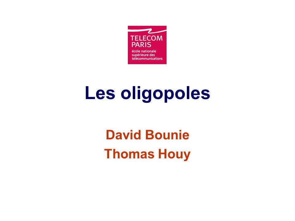 Les oligopoles David Bounie Thomas Houy