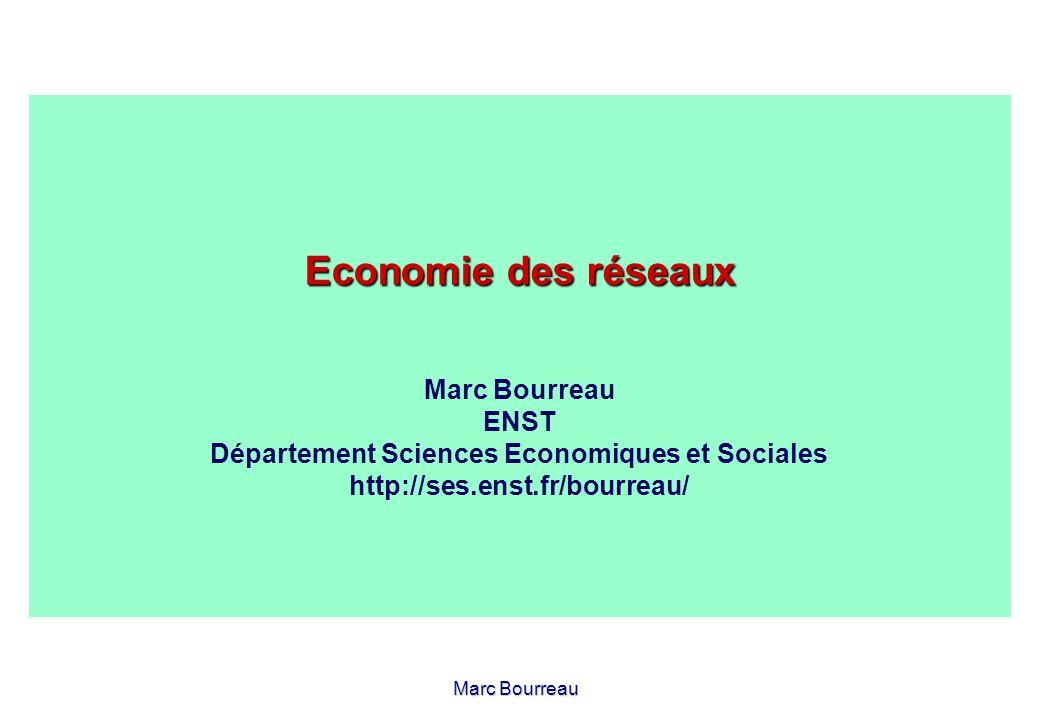 Marc Bourreau Economie des réseaux Economie des réseaux Marc Bourreau ENST Département Sciences Economiques et Sociales http://ses.enst.fr/bourreau/