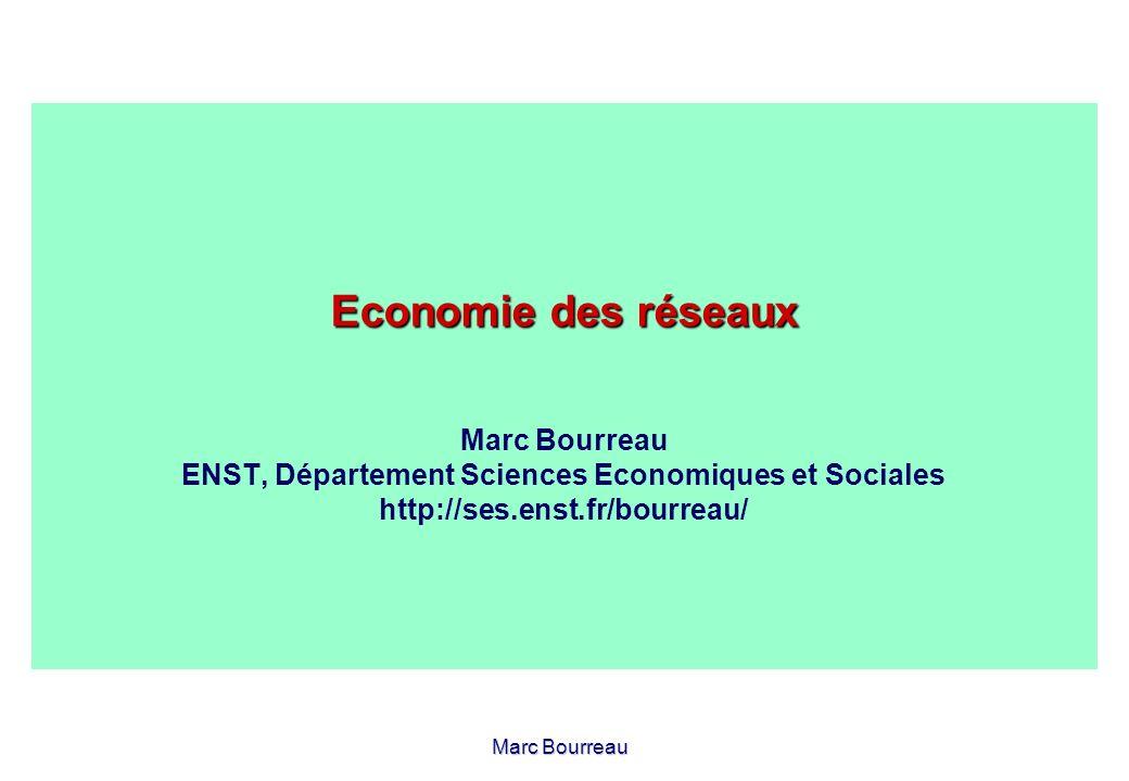 Marc Bourreau Economie des réseaux Economie des réseaux Marc Bourreau ENST, Département Sciences Economiques et Sociales http://ses.enst.fr/bourreau/