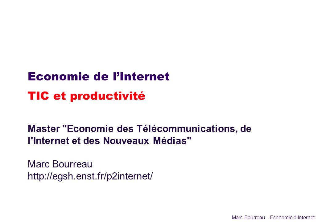 Marc Bourreau – Economie dInternet Economie de lInternet TIC et productivité Master
