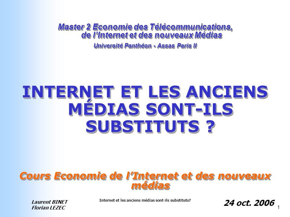 Internet et les anciens médias sont-ils substituts? 1 Master 2 Economie des Télécommunications, de lInternet et des nouveaux Médias Université Panthéo