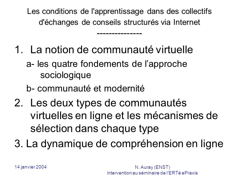 14 janvier 2004 N.Auray (ENST) intervention au séminaire de lERTé ePraxis 1.1.