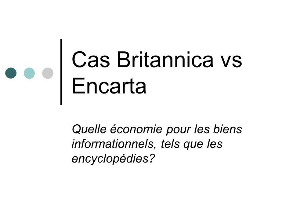 Cas Britannica vs Encarta Quelle économie pour les biens informationnels, tels que les encyclopédies?