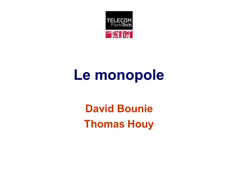 Au niveau y* qui max le profit du monopole: Donc pour y = y*, Le monopole