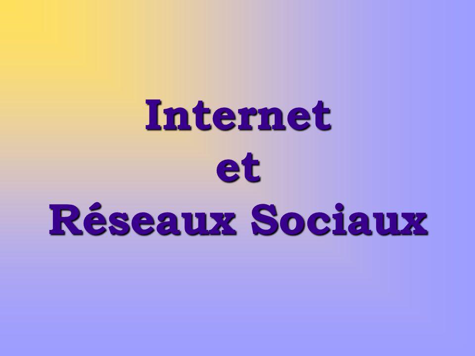 Internet et Réseaux Sociaux