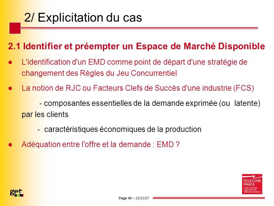 Page 40 – 20/03/07 2/ Explicitation du cas 2.1 Identifier et préempter un Espace de Marché Disponible L'identification d'un EMD comme point de départ