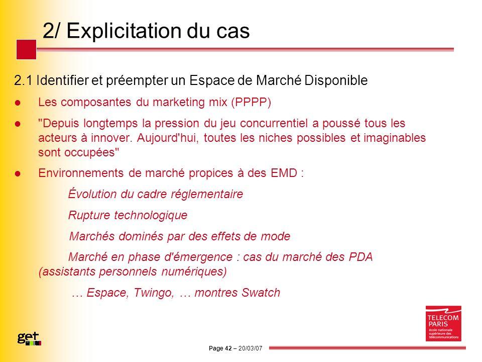 Page 42 – 20/03/07 2/ Explicitation du cas 2.1 Identifier et préempter un Espace de Marché Disponible Les composantes du marketing mix (PPPP)