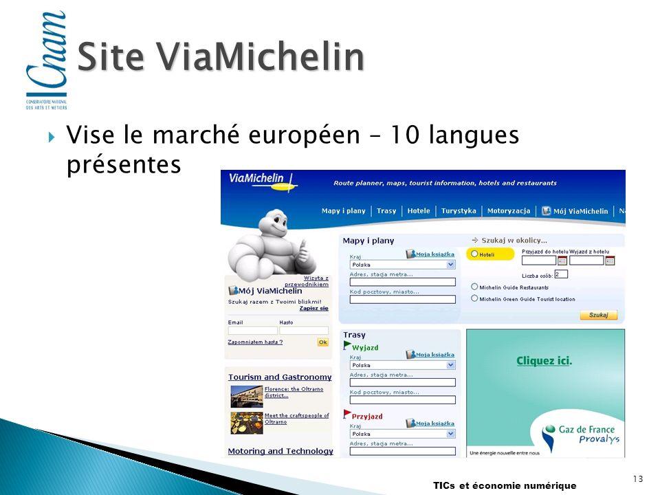 Vise le marché européen – 10 langues présentes 13 TICs et économie numérique Site ViaMichelin