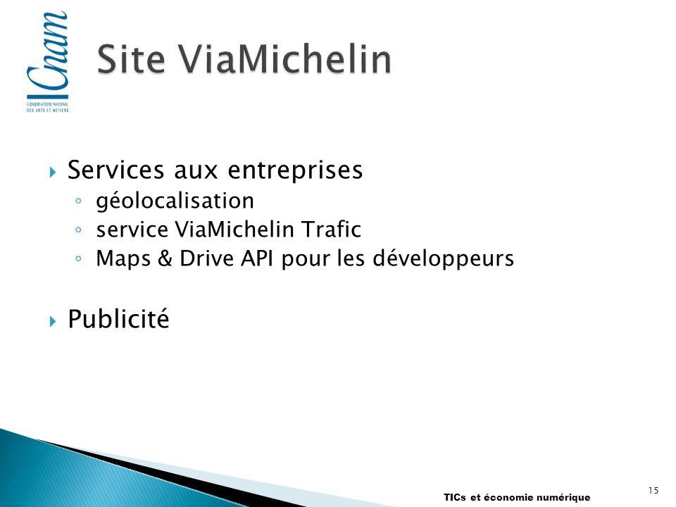 Services aux entreprises géolocalisation service ViaMichelin Trafic Maps & Drive API pour les développeurs Publicité 15 TICs et économie numérique