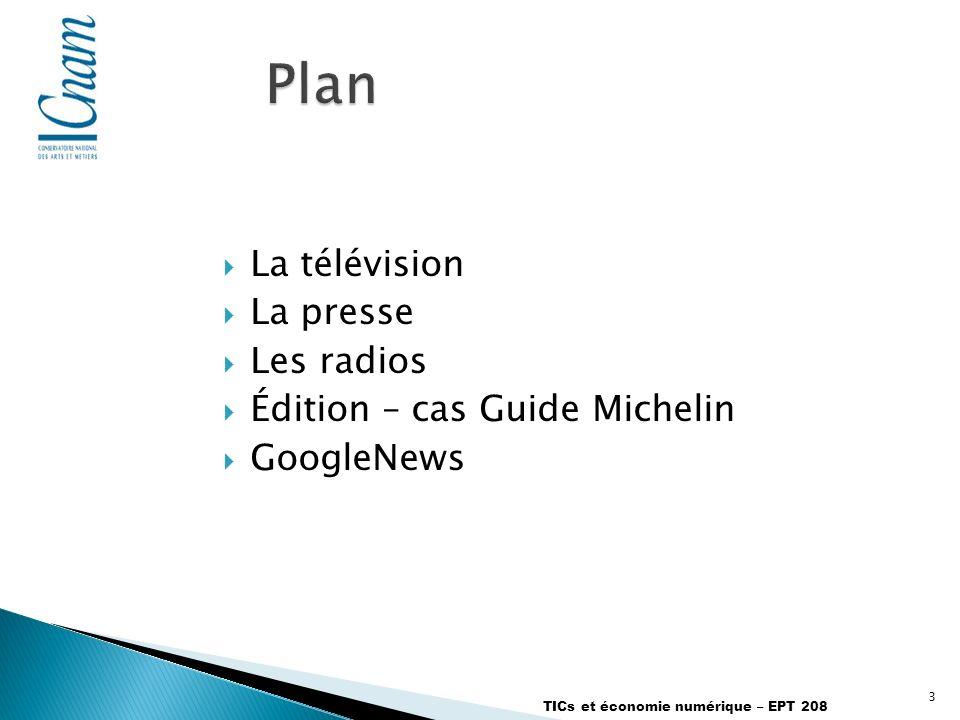 3 La télévision La presse Les radios Édition – cas Guide Michelin GoogleNews