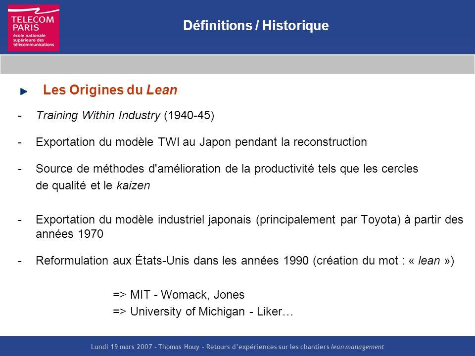 Lundi 19 mars 2007 – Thomas Houy – Retours dexpériences sur les chantiers lean management Les Origines du Lean -Training Within Industry (1940-45) - E