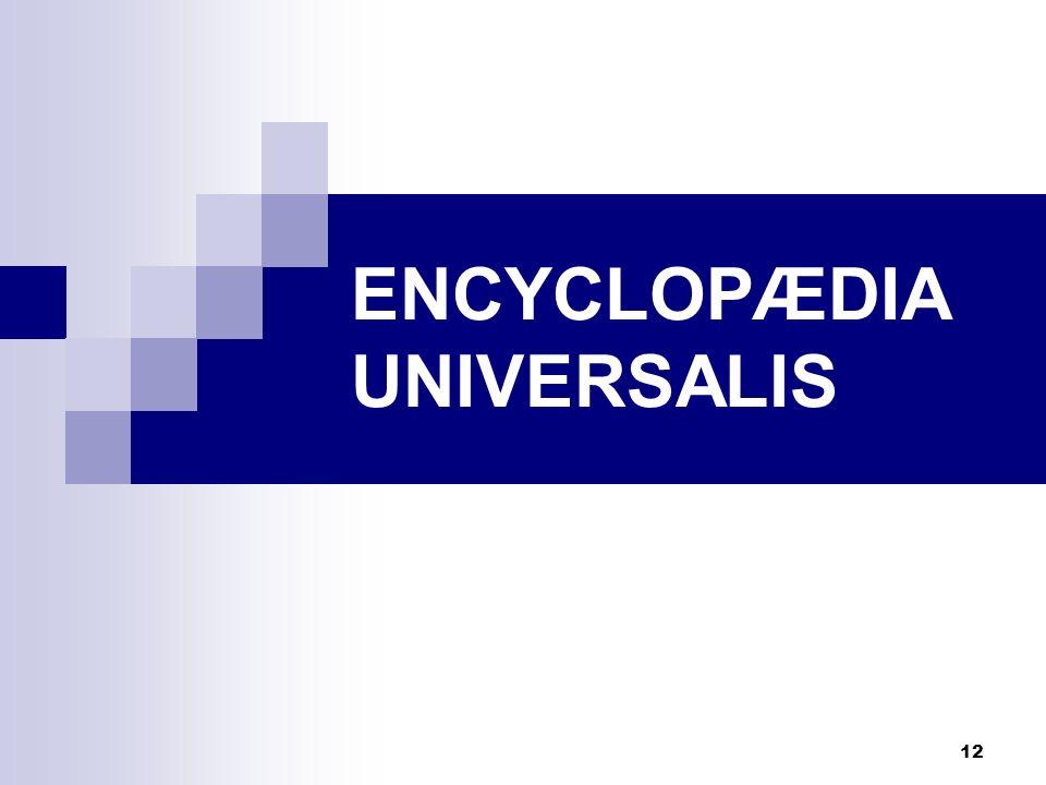 12 ENCYCLOPÆDIA UNIVERSALIS