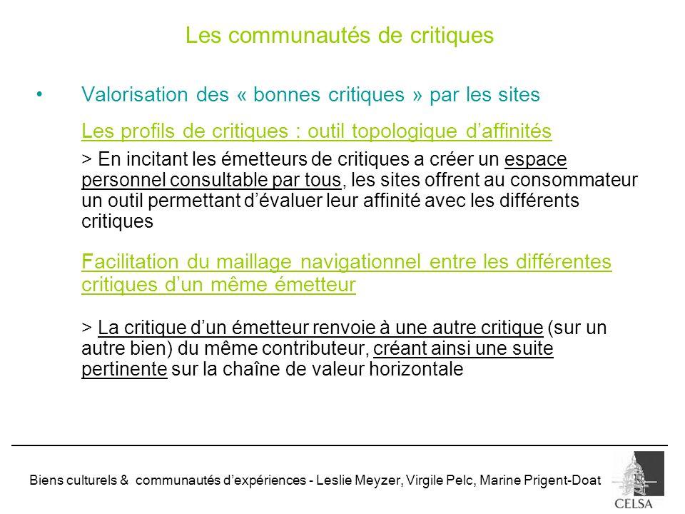 Biens culturels & communautés dexpériences - Leslie Meyzer, Virgile Pelc, Marine Prigent-Doat Valorisation des « bonnes critiques » par les sites Les