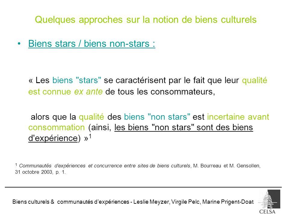 Biens culturels & communautés dexpériences - Leslie Meyzer, Virgile Pelc, Marine Prigent-Doat Biens stars / biens non-stars : « Les biens