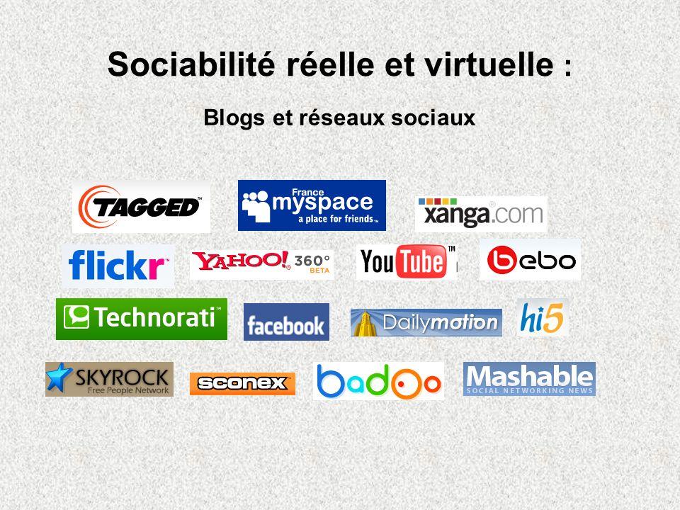 Sociabilité réelle et virtuelle : Blogs et réseaux sociaux