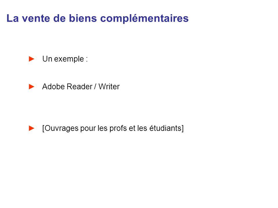 La vente de biens complémentaires Un exemple : Adobe Reader / Writer [Ouvrages pour les profs et les étudiants]