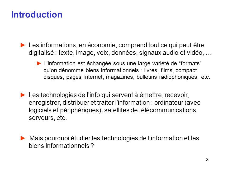 3 Introduction Les informations, en économie, comprend tout ce qui peut être digitalisé : texte, image, voix, données, signaux audio et vidéo, … L'inf