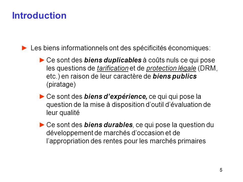 5 Introduction Les biens informationnels ont des spécificités économiques: Ce sont des biens duplicables à coûts nuls ce qui pose les questions de tar