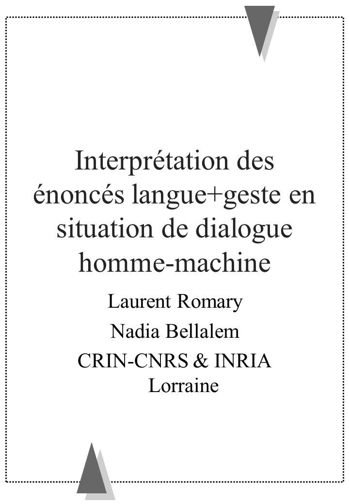 Présentation générale des interfaces au dialogue… méthodes et observations interprétation dénoncés multimodaux –perception –langue –geste