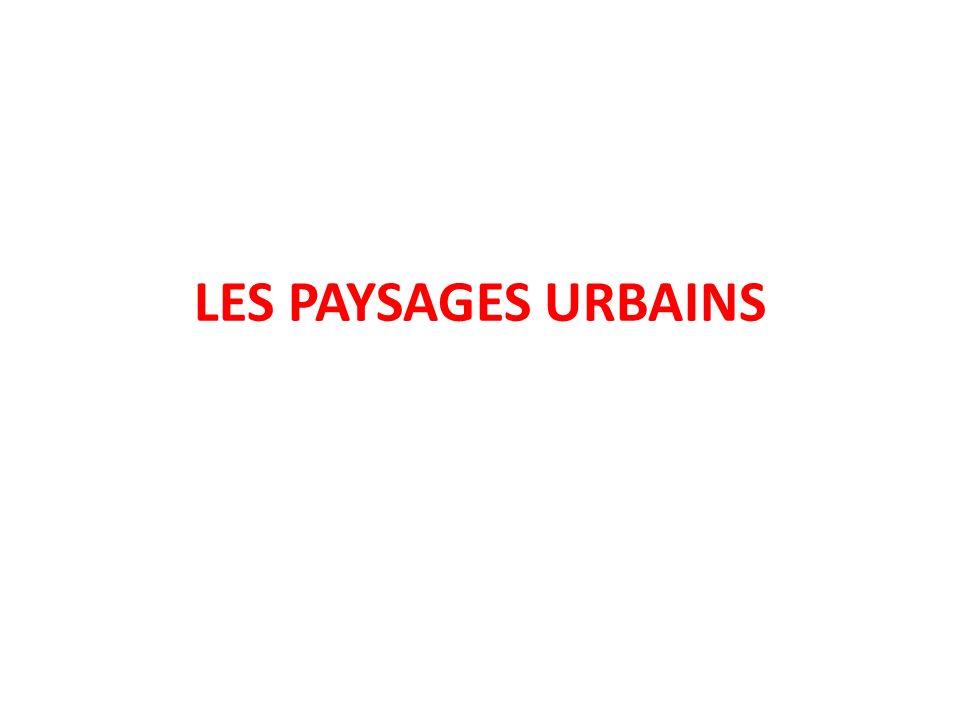 LES PAYSAGES URBAINS
