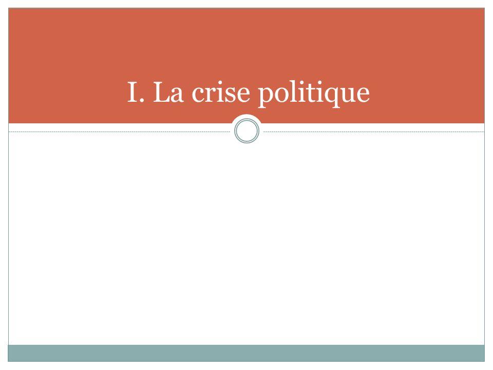 I. La crise politique
