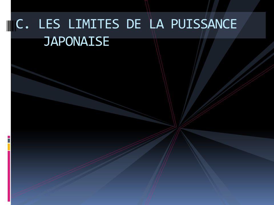 C. LES LIMITES DE LA PUISSANCE JAPONAISE