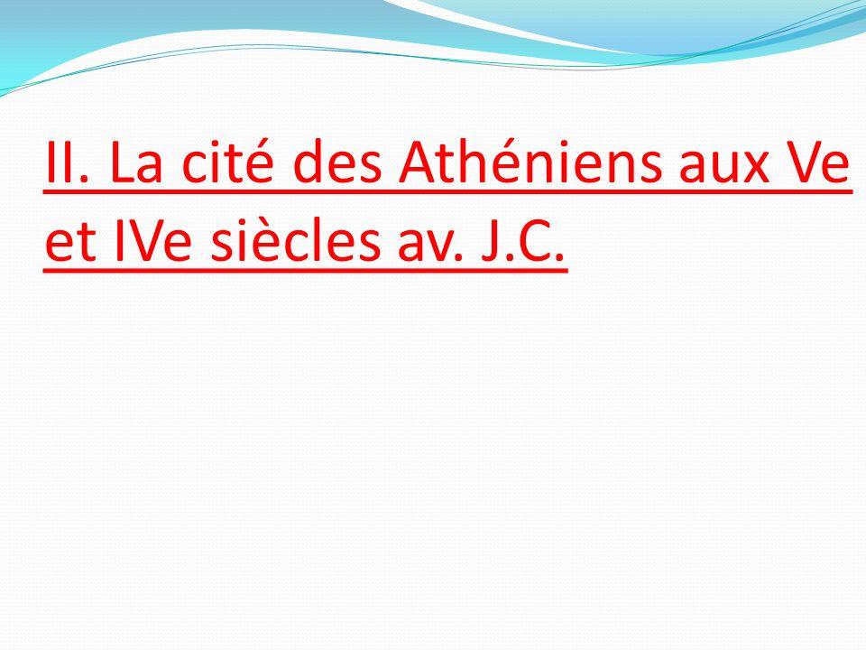 II. La cité des Athéniens aux Ve et IVe siècles av. J.C.