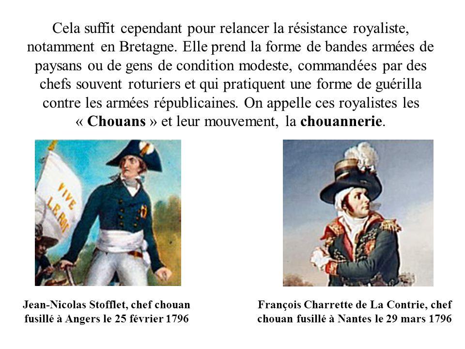 Cela suffit cependant pour relancer la résistance royaliste, notamment en Bretagne.