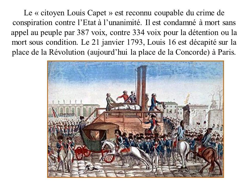 Lexécution de Louis 16 provoque lindignation de toutes les Cours européennes, y compris celles qui ne sont pas encore en guerre contre la France.