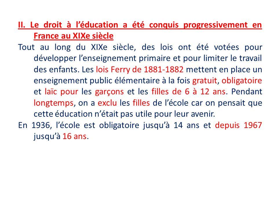 II. Le droit à léducation a été conquis progressivement en France au XIXe siècle Tout au long du XIXe siècle, des lois ont été votées pour développer