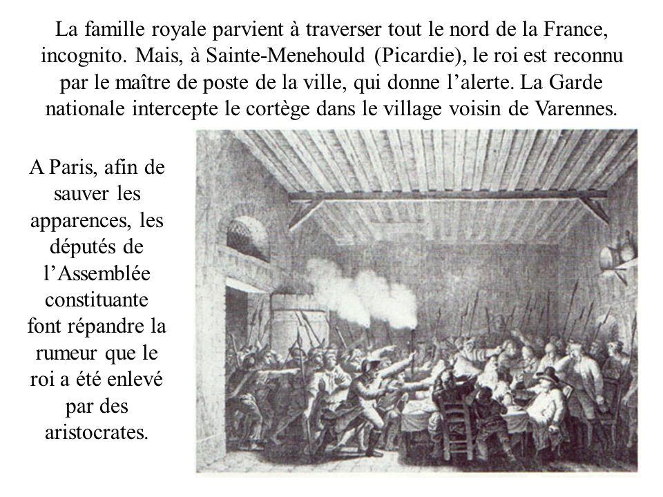 La famille royale parvient à traverser tout le nord de la France, incognito. Mais, à Sainte-Menehould (Picardie), le roi est reconnu par le maître de