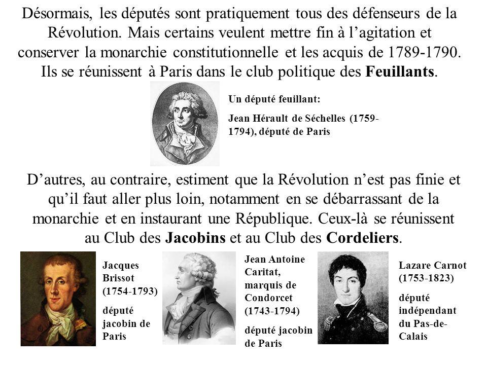 Désormais, les députés sont pratiquement tous des défenseurs de la Révolution. Mais certains veulent mettre fin à lagitation et conserver la monarchie