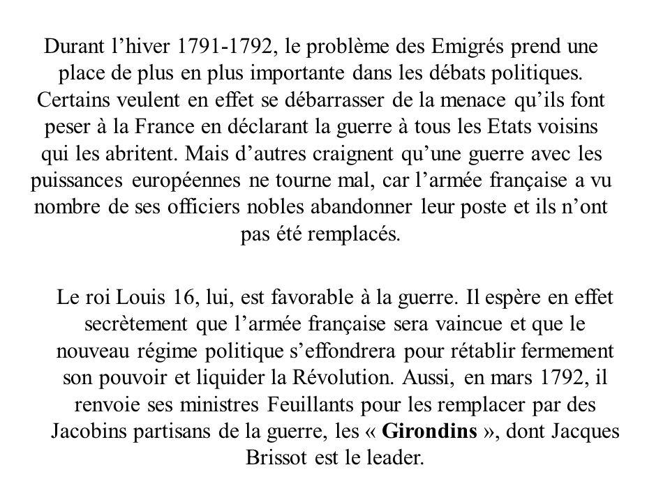 Durant lhiver 1791-1792, le problème des Emigrés prend une place de plus en plus importante dans les débats politiques. Certains veulent en effet se d