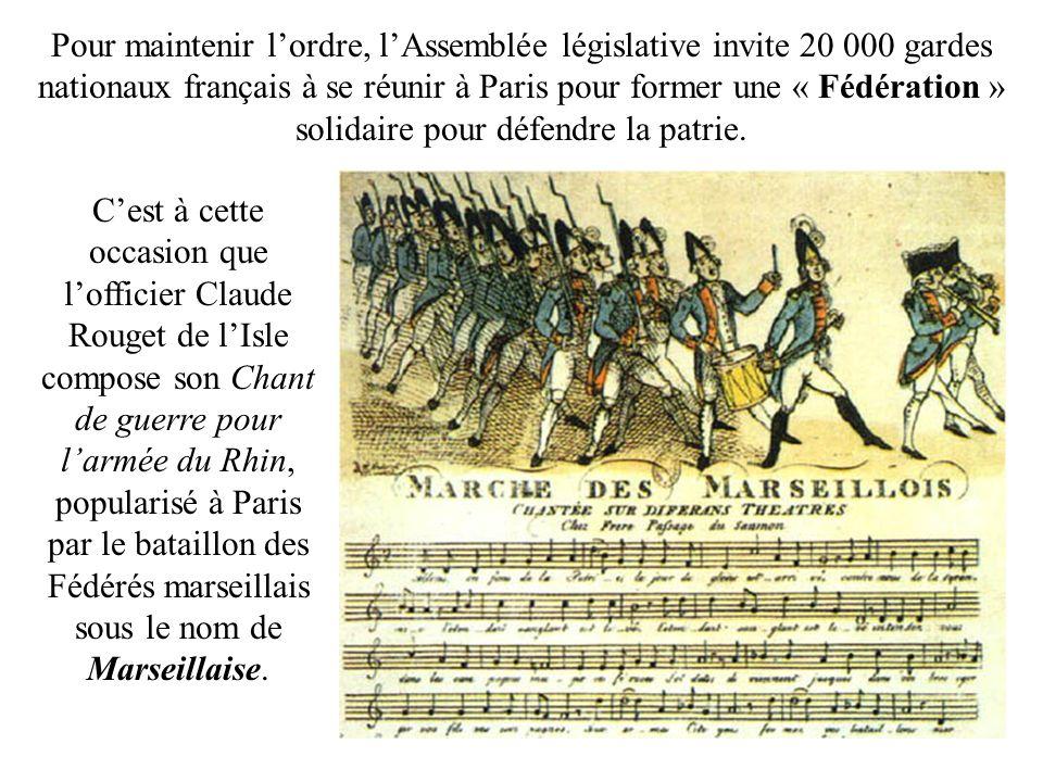 Pour maintenir lordre, lAssemblée législative invite 20 000 gardes nationaux français à se réunir à Paris pour former une « Fédération » solidaire pou